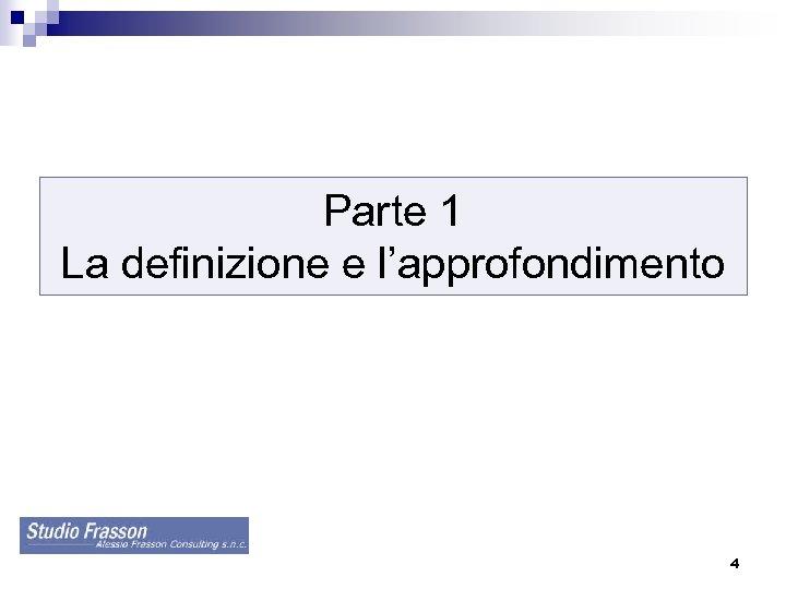Parte 1 La definizione e l'approfondimento 4