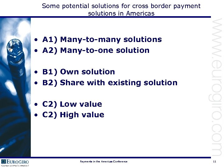 Some potential solutions for cross border payment solutions in Americas • A 1) Many-to-many