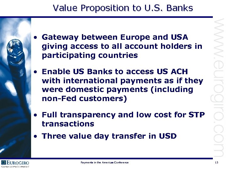 Value Proposition to U. S. Banks • Gateway between Europe and USA giving access