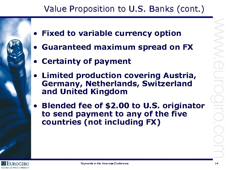 Value Proposition to U. S. Banks (cont. ) • Fixed to variable currency option