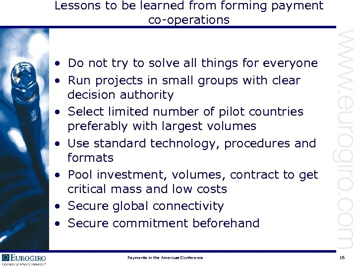 Lessons to be learned from forming payment co-operations • Do not try to solve
