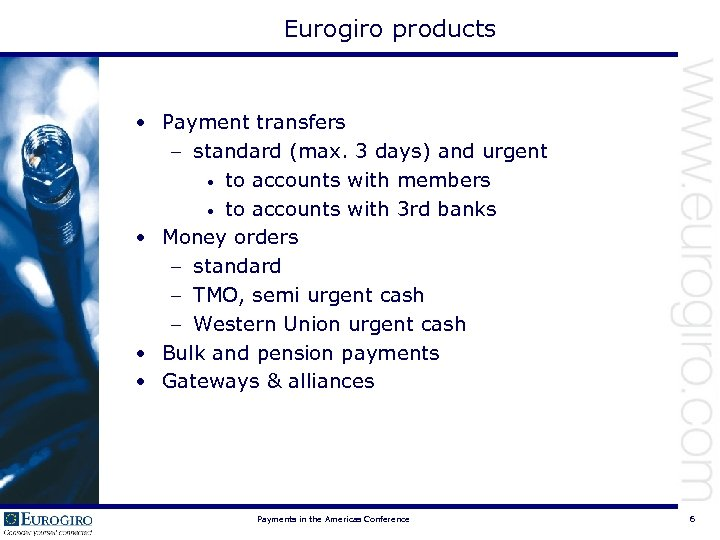 Eurogiro products • Payment transfers – standard (max. 3 days) and urgent • to