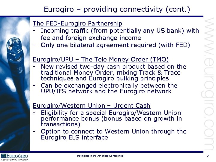 Eurogiro – providing connectivity (cont. ) The FED-Eurogiro Partnership - Incoming traffic (from potentially