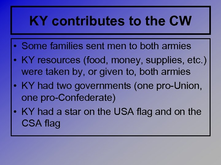 KY contributes to the CW • Some families sent men to both armies •