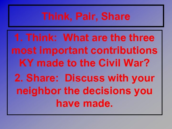 Think, Pair, Share 1. Think: What are three most important contributions KY made to