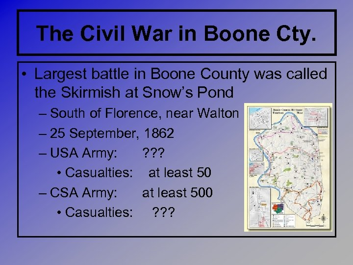 The Civil War in Boone Cty. • Largest battle in Boone County was called