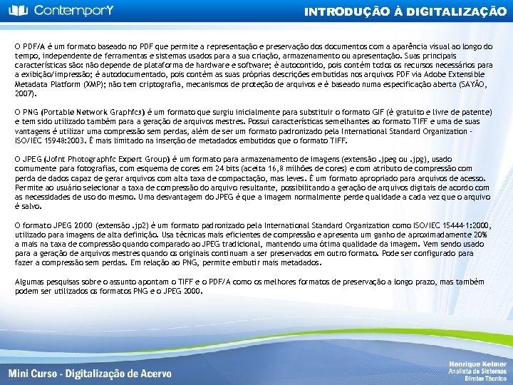 INTRODUÇÃO À DIGITALIZAÇÃO O PDF/A é um formato baseado no PDF que permite a