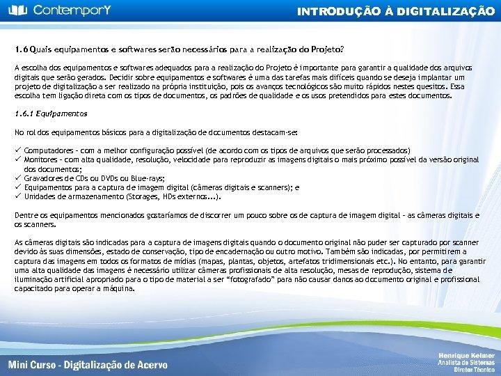 INTRODUÇÃO À DIGITALIZAÇÃO 1. 6 Quais equipamentos e softwares serão necessários para a realização