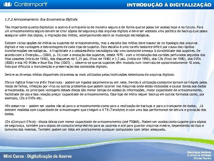 INTRODUÇÃO À DIGITALIZAÇÃO 1. 7. 2 Armazenamento dos documentos digitais Tão importante quanto digitalizar