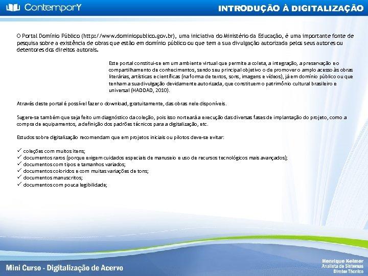 INTRODUÇÃO À DIGITALIZAÇÃO O Portal Domínio Público (http: //www. dominiopublico. gov. br), uma iniciativa