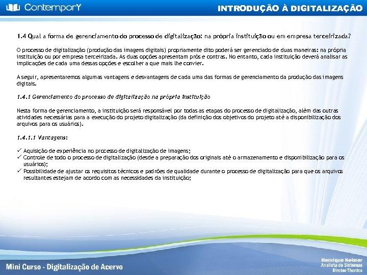 INTRODUÇÃO À DIGITALIZAÇÃO 1. 4 Qual a forma de gerenciamento do processo de digitalização: