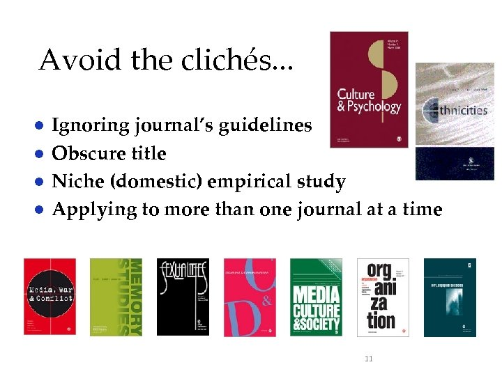 Avoid the clichés. . . ● ● Ignoring journal's guidelines Obscure title Niche (domestic)