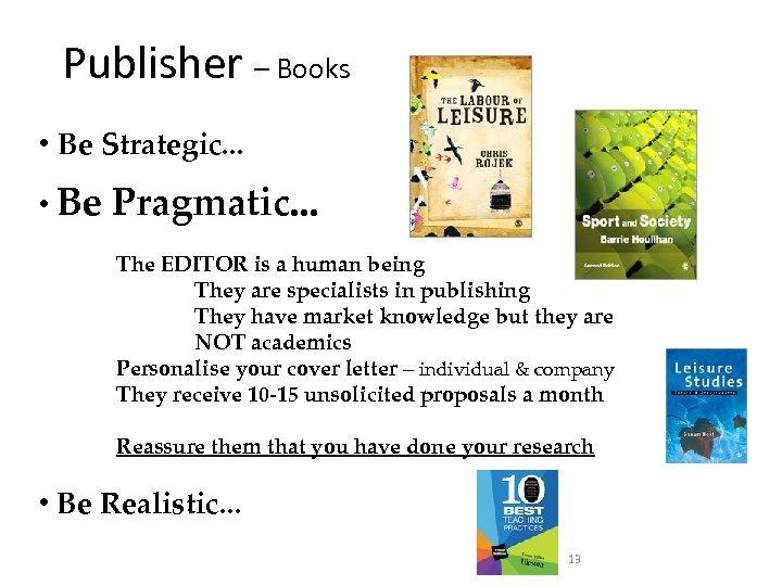 Publisher – Books • Be Strategic. . . • Be Pragmatic. . . The