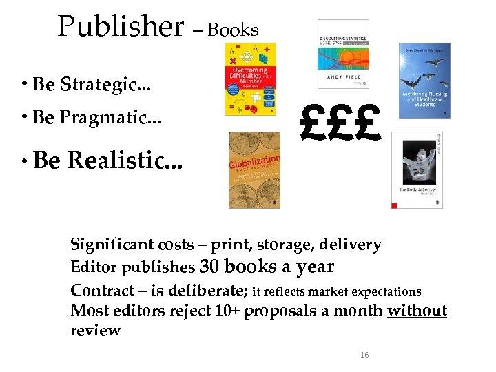 Publisher – Books • Be Strategic. . . • Be Pragmatic. . . •
