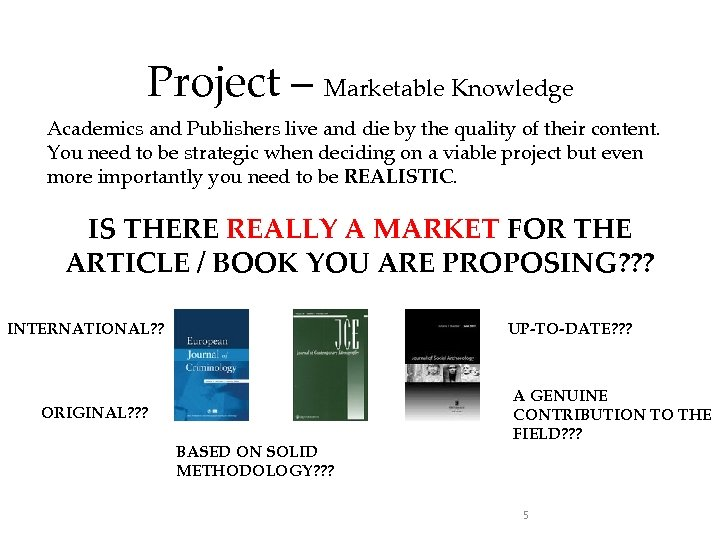 Project – Marketable Knowledge Academics and Publishers live and die by the quality of