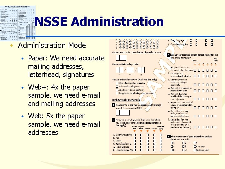 NSSE Administration w Administration Mode w Paper: We need accurate mailing addresses, letterhead, signatures