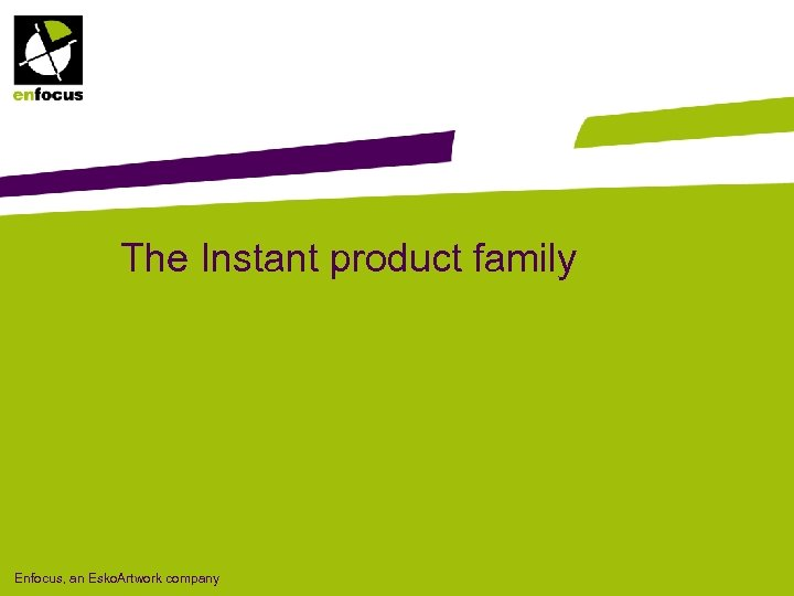 The Instant product family Enfocus, an Esko. Artwork company
