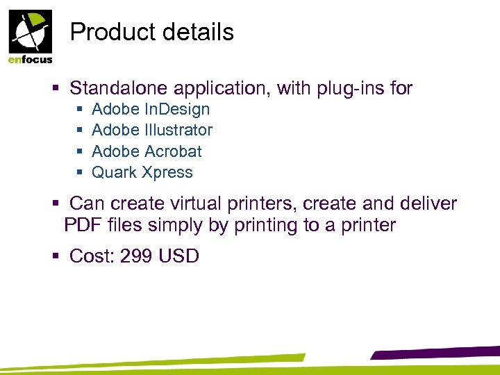 Product details § Standalone application, with plug-ins for § § Adobe In. Design Adobe