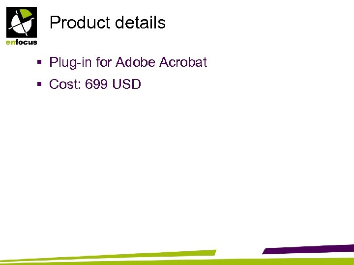 Product details § Plug-in for Adobe Acrobat § Cost: 699 USD