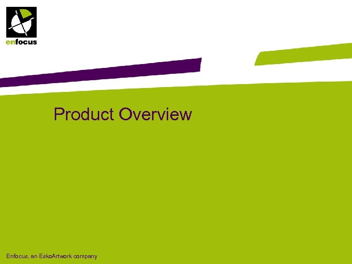 Product Overview Enfocus, an Esko. Artwork company