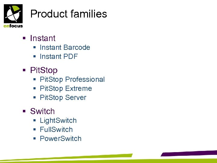 Product families § Instant Barcode § Instant PDF § Pit. Stop Professional § Pit.