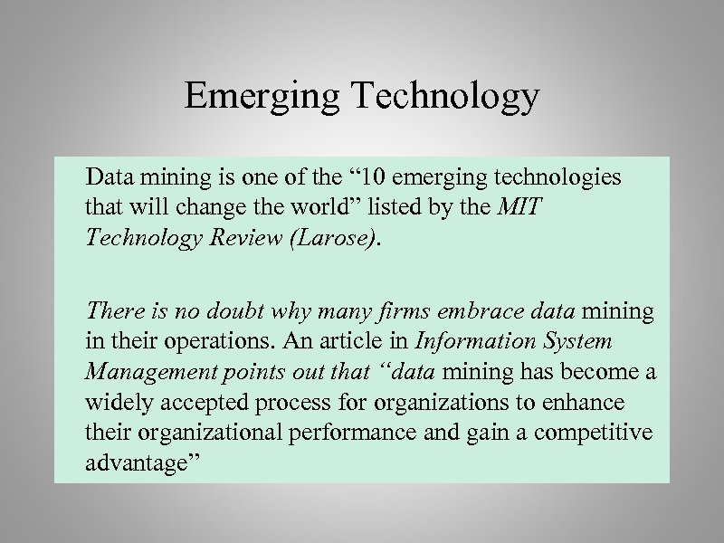 """Emerging Technology Data mining is one of the """" 10 emerging technologies that will"""