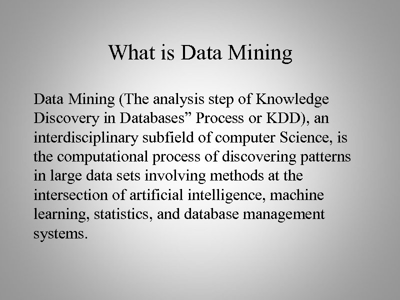 """What is Data Mining (The analysis step of Knowledge Discovery in Databases"""" Process or"""