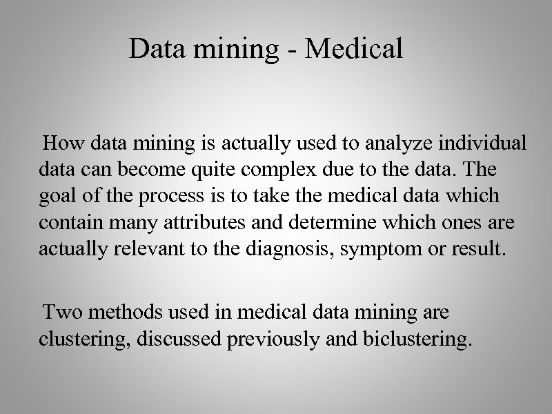 Data mining - Medical How data mining is actually used to analyze individual data