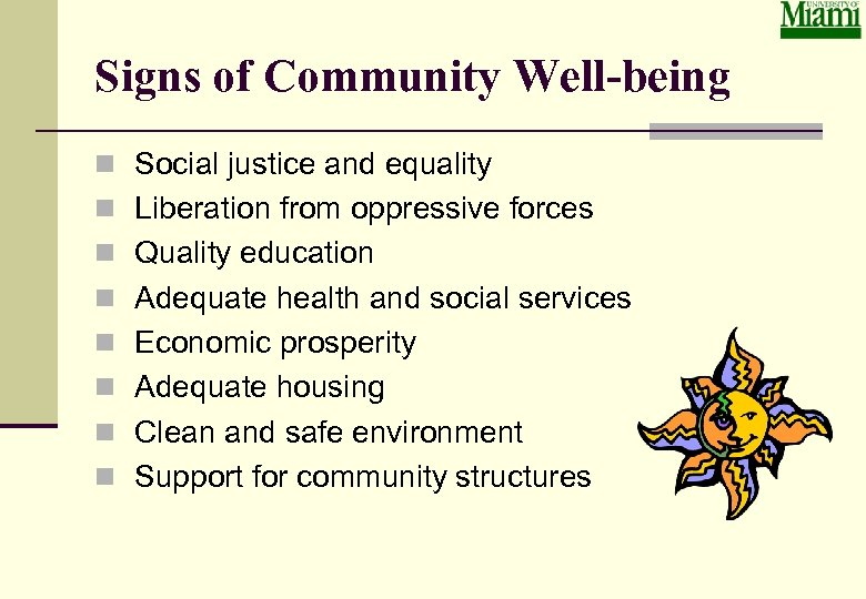 Signs of Community Well-being n Social justice and equality n Liberation from oppressive forces