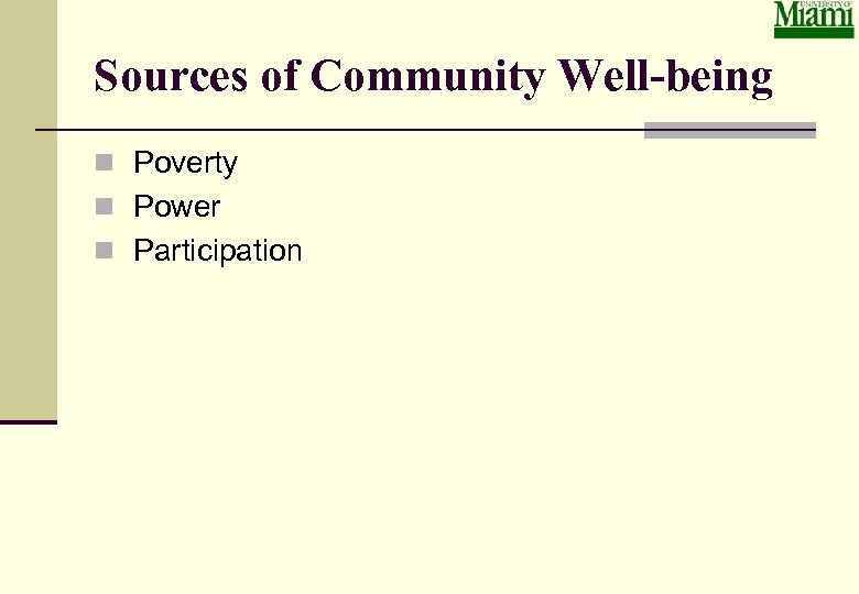 Sources of Community Well-being n Poverty n Power n Participation