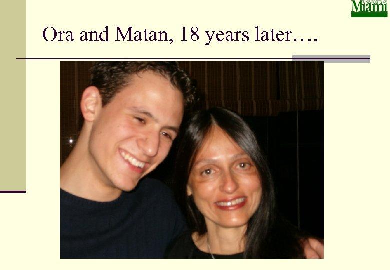Ora and Matan, 18 years later….