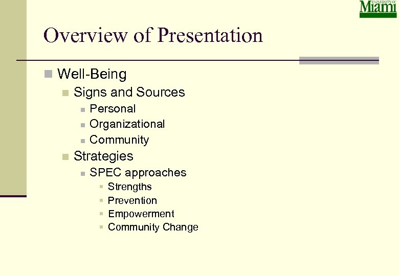 Overview of Presentation n Well-Being n Signs and Sources n n Personal Organizational Community
