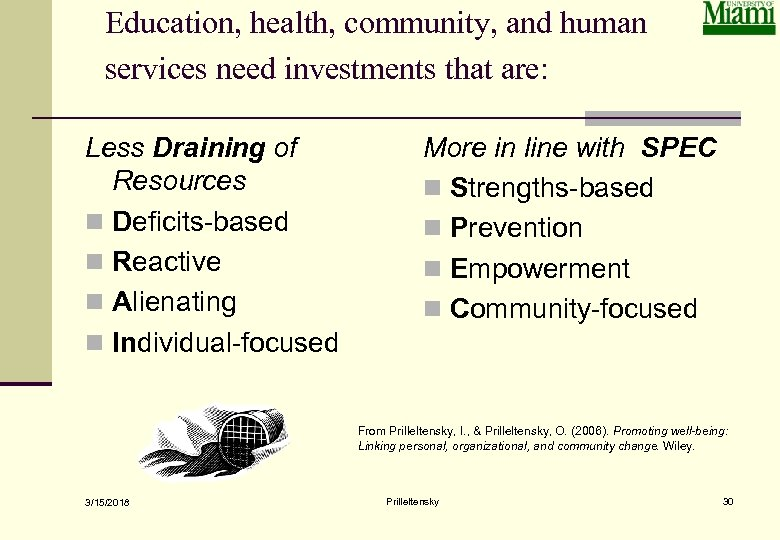 Education, health, community, and human services need investments that are: Less Draining of Resources
