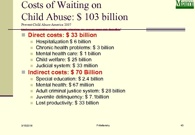 Costs of Waiting on Child Abuse: $ 103 billion Prevent Child Abuse America 2007