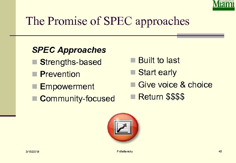 The Promise of SPEC approaches SPEC Approaches n Strengths-based n Prevention n Empowerment n