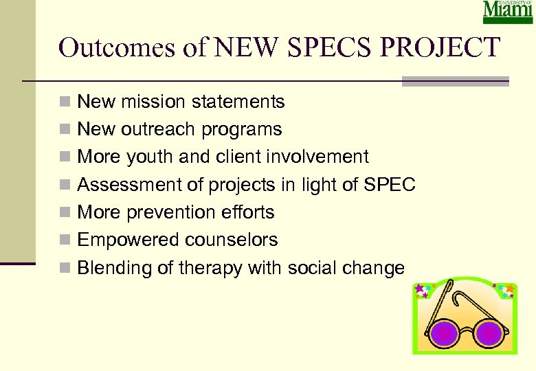 Outcomes of NEW SPECS PROJECT n New mission statements n New outreach programs n