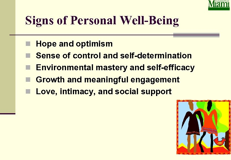 Signs of Personal Well-Being n Hope and optimism n Sense of control and self-determination