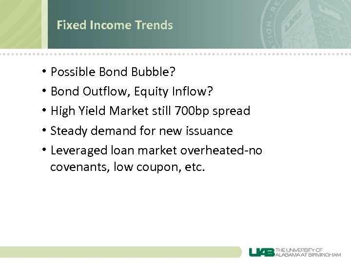 Fixed Income Trends • Possible Bond Bubble? • Bond Outflow, Equity Inflow? • High