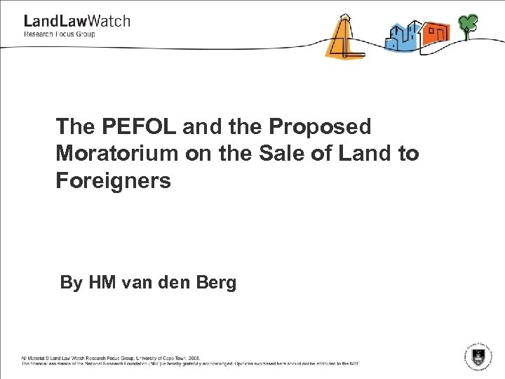 The PEFOL and the Proposed Moratorium on the Sale of Land to Foreigners By
