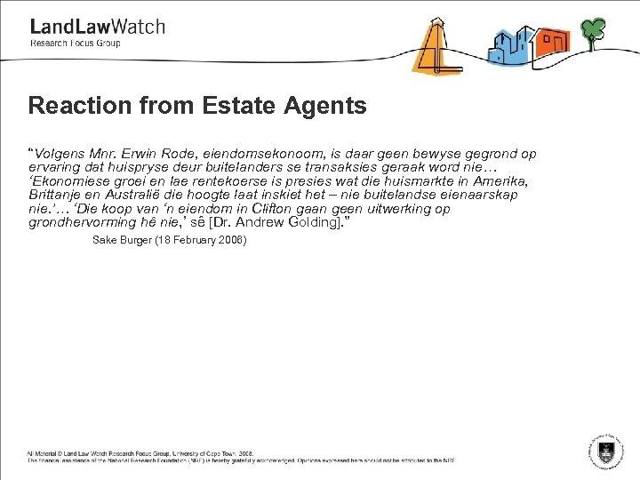 """Reaction from Estate Agents """"Volgens Mnr. Erwin Rode, eiendomsekonoom, is daar geen bewyse gegrond"""