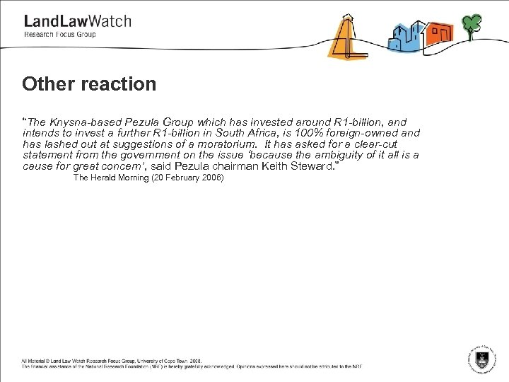 """Other reaction """"The Knysna-based Pezula Group which has invested around R 1 -billion, and"""