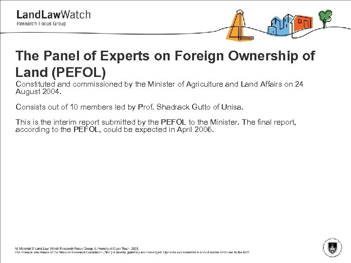 The Panel of Experts on Foreign Ownership of Land (PEFOL) Constituted and commissioned by