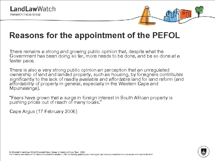 Reasons for the appointment of the PEFOL There remains a strong and growing public