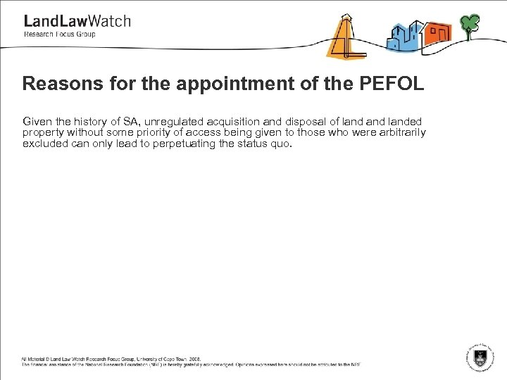 Reasons for the appointment of the PEFOL Given the history of SA, unregulated acquisition