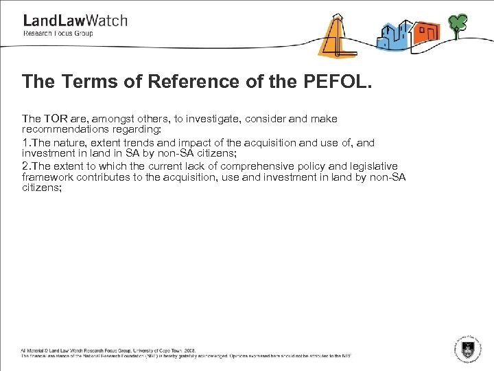 The Terms of Reference of the PEFOL. The TOR are, amongst others, to investigate,