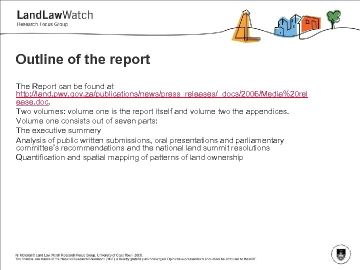 Outline of the report The Report can be found at http: //land. pwv. gov.