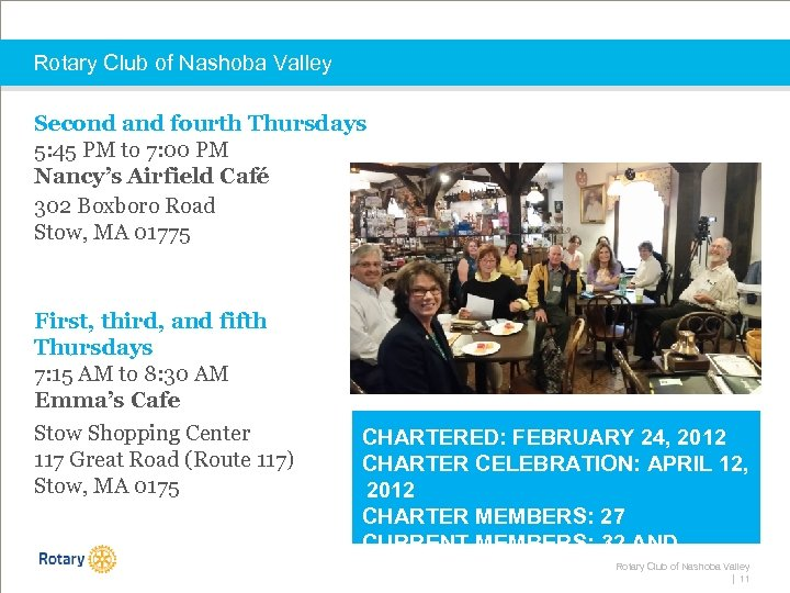 Rotary Club of Nashoba Valley Second and fourth Thursdays 5: 45 PM to 7:
