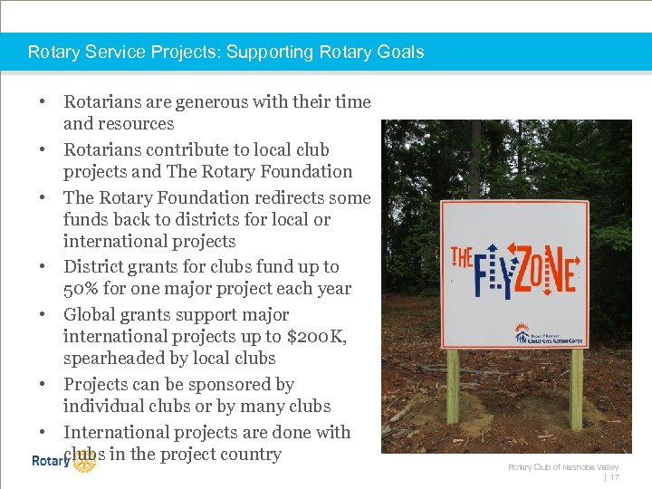Rotary Service Projects: Supporting Rotary Goals • Rotarians are generous with their time and