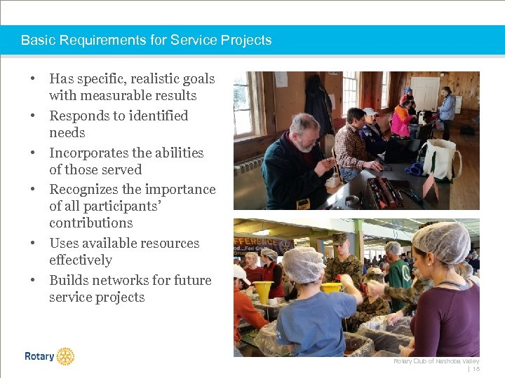 Basic Requirements for Service Projects • Has specific, realistic goals with measurable results •