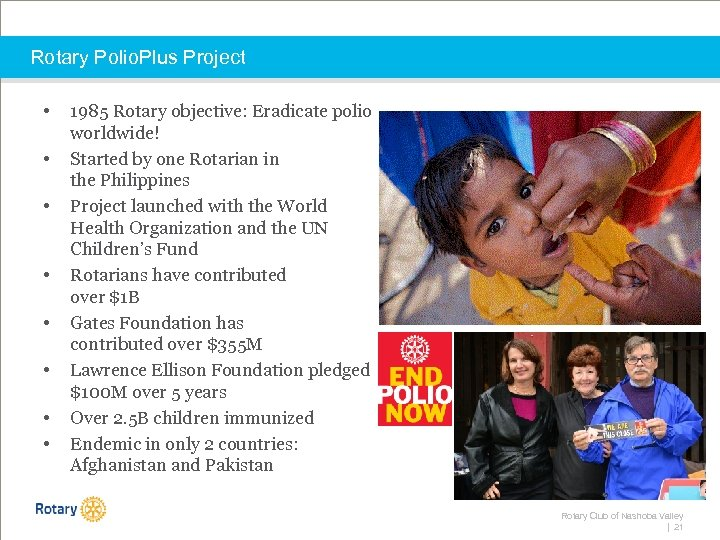 Rotary Polio. Plus Project • • 1985 Rotary objective: Eradicate polio worldwide! Started by